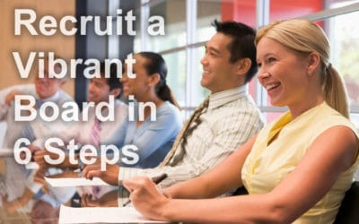6 Steps to Recruit a Vibrant, Fundraising-Ready Nonprofit Board